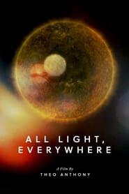 All Light, Everywhere