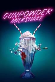 Gunpowder Milkshake (Cóctel explosivo)