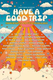 Have a Good Trip: Un voyage psychédélique