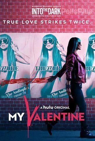 Into The Dark: My Valentine