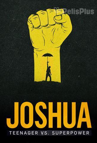Joshua: Adolescente vs. Superpotencia