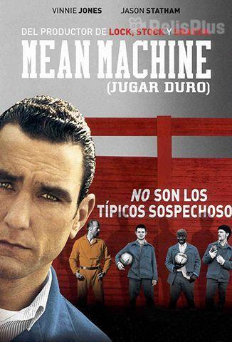 Mean Machine: Jugar Duro