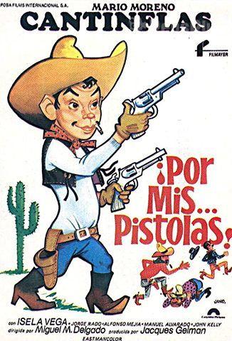 ¡Por mis… pistolas!