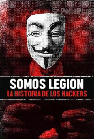 Somos Legión: La Historia de los Hackers