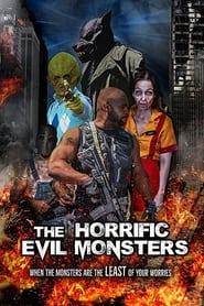The Horrific Evil Monsters